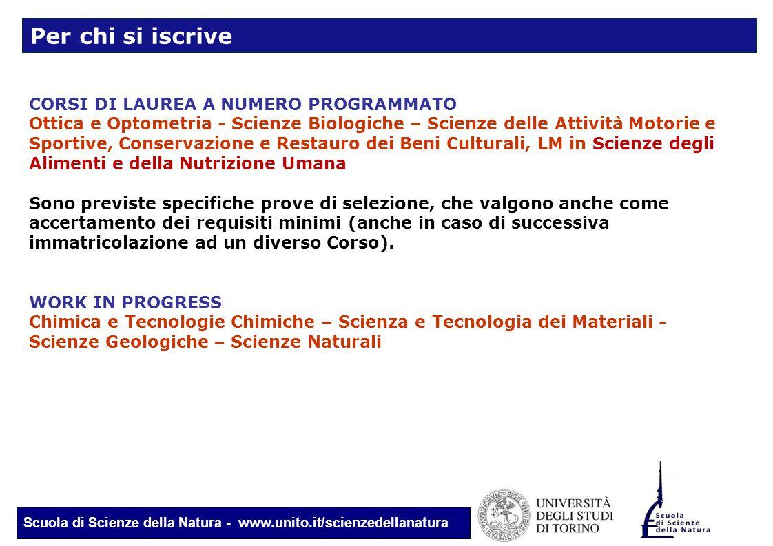 Scuola di Scienze della Natura - www.unito.it/scienzedellanatura CORSI DI LAUREA A NUMERO PROGRAMMATO Ottica e Optometria - Scienze Biologiche – Scien