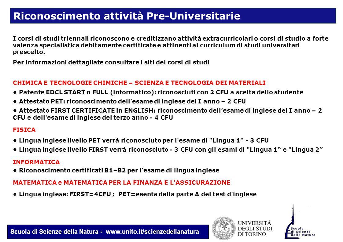 Scuola di Scienze della Natura - www.unito.it/scienzedellanatura I corsi di studi triennali riconoscono e creditizzano attività extracurricolari o cor