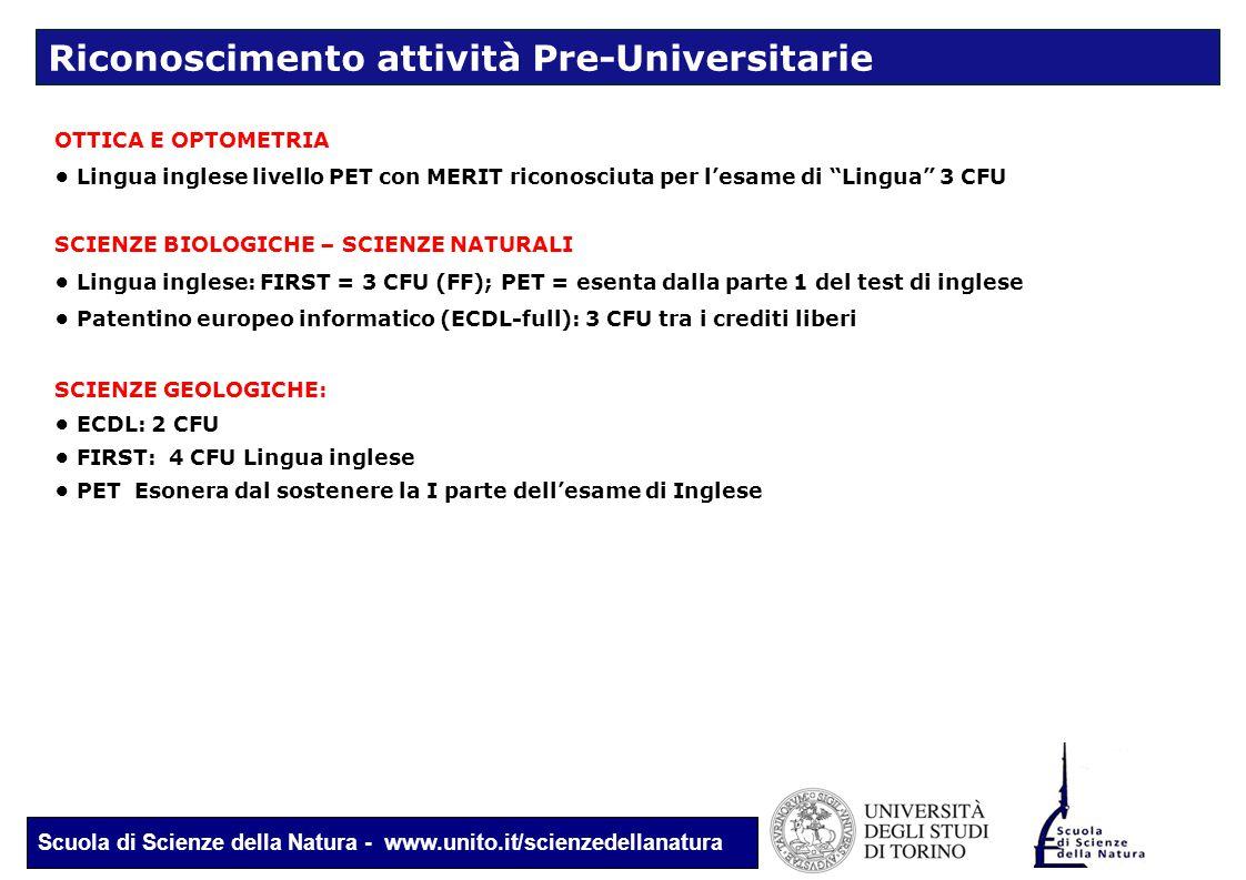 Scuola di Scienze della Natura - www.unito.it/scienzedellanatura OTTICA E OPTOMETRIA Lingua inglese livello PET con MERIT riconosciuta per l'esame di
