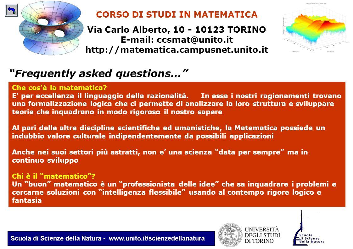 Scuola di Scienze della Natura - www.unito.it/scienzedellanatura CORSO DI STUDI IN MATEMATICA Via Carlo Alberto, 10 - 10123 TORINO E-mail: ccsmat@unit