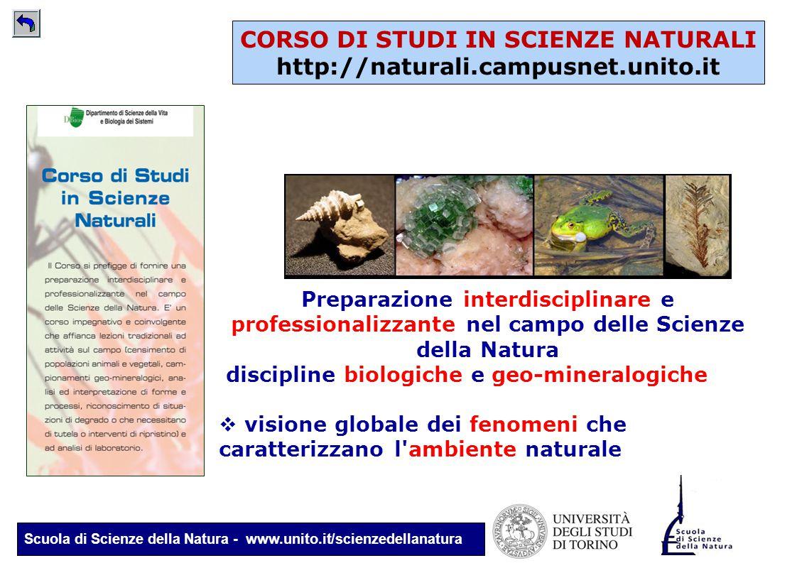 Scuola di Scienze della Natura - www.unito.it/scienzedellanatura CORSO DI STUDI IN SCIENZE NATURALI http://naturali.campusnet.unito.it Preparazione in