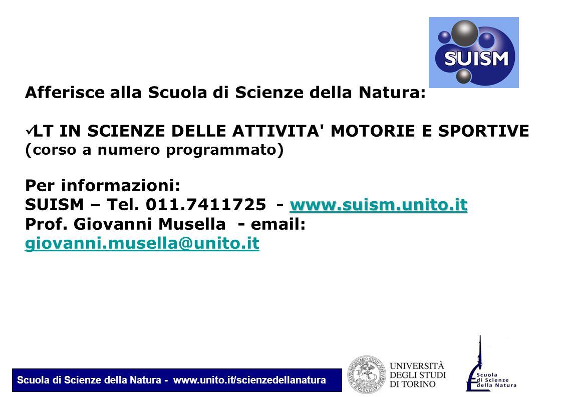 Scuola di Scienze della Natura - www.unito.it/scienzedellanatura Afferisce alla Scuola di Scienze della Natura: LT IN SCIENZE DELLE ATTIVITA' MOTORIE
