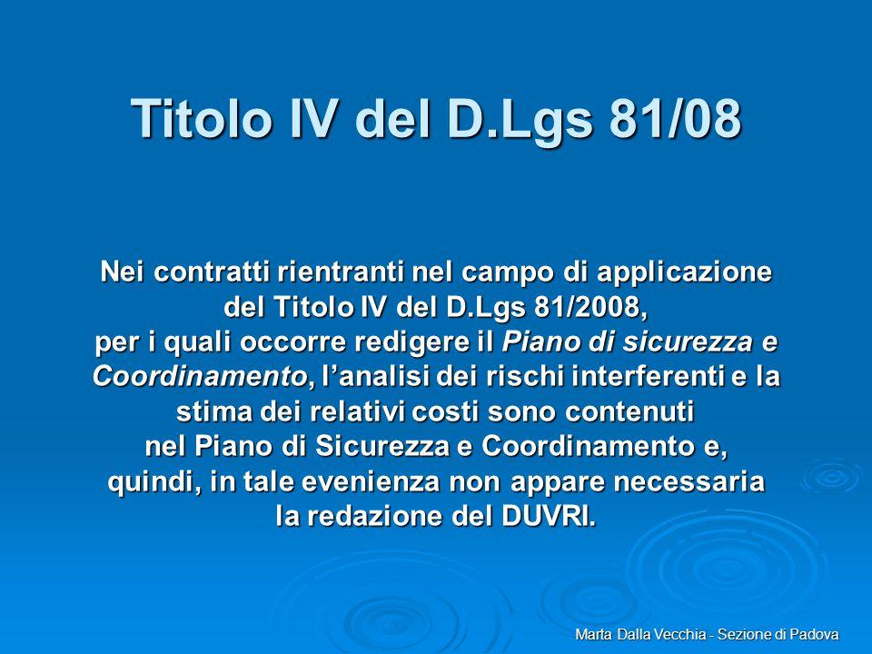 Nei contratti rientranti nel campo di applicazione del Titolo IV del D.Lgs 81/2008, per i quali occorre redigere il Piano di sicurezza e Coordinamento