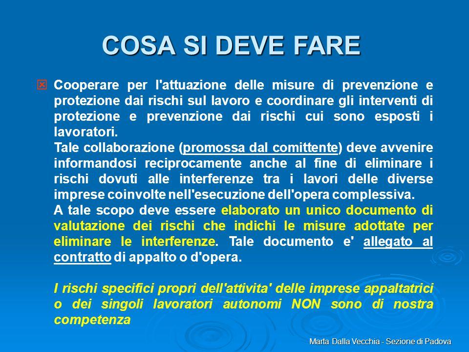 Marta Dalla Vecchia - Sezione di Padova   Cooperare per l'attuazione delle misure di prevenzione e protezione dai rischi sul lavoro e coordinare gli