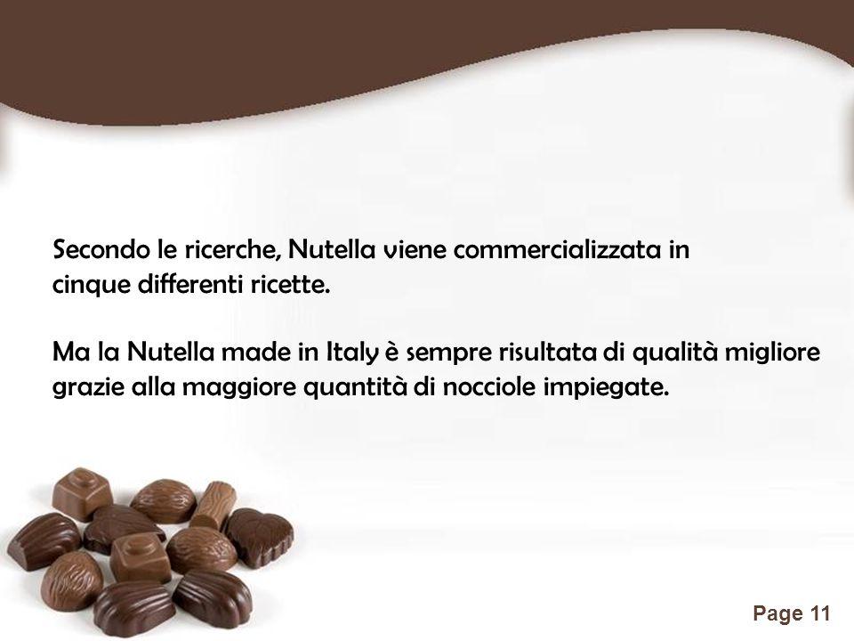 Free Powerpoint Templates Page 11 Secondo le ricerche, Nutella viene commercializzata in cinque differenti ricette.