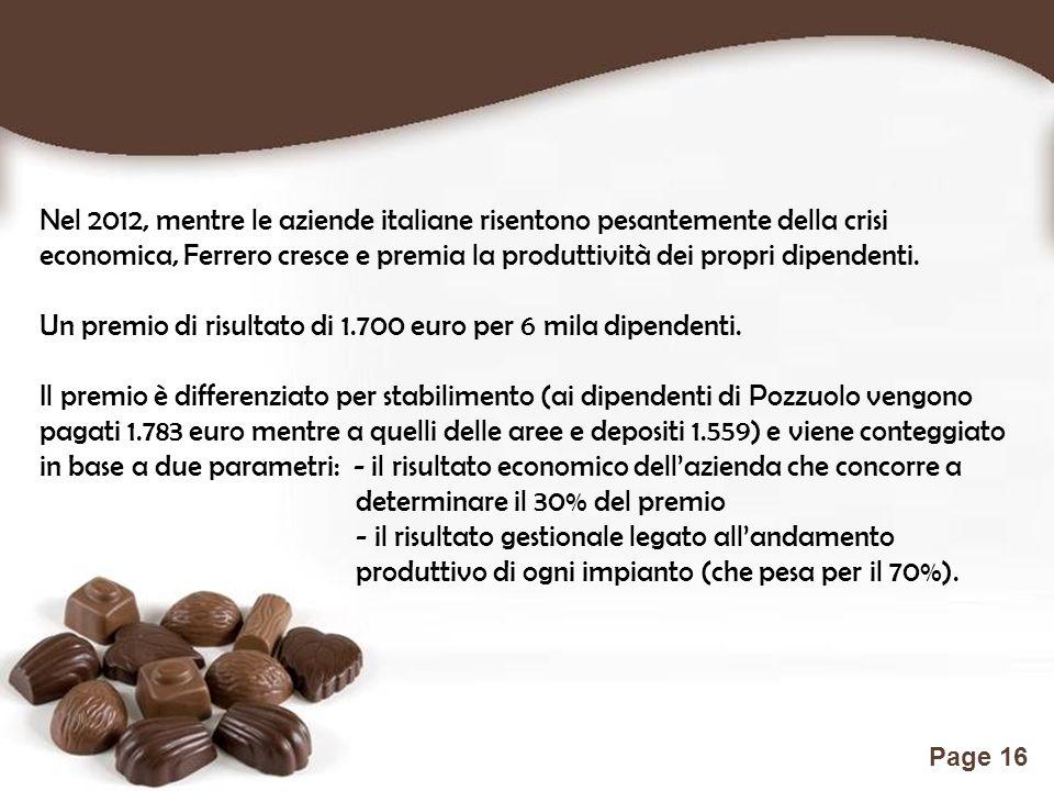 Free Powerpoint Templates Page 16 Nel 2012, mentre le aziende italiane risentono pesantemente della crisi economica, Ferrero cresce e premia la produttività dei propri dipendenti.