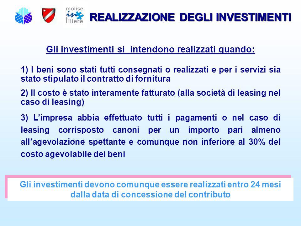 REALIZZAZIONE DEGLI INVESTIMENTI Gli investimenti si intendono realizzati quando: 1) I beni sono stati tutti consegnati o realizzati e per i servizi s