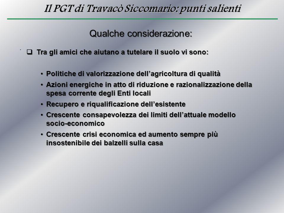 Il PGT di Travacò Siccomario: punti salienti. Qualche considerazione:  Tra gli amici che aiutano a tutelare il suolo vi sono: Politiche di valorizzaz