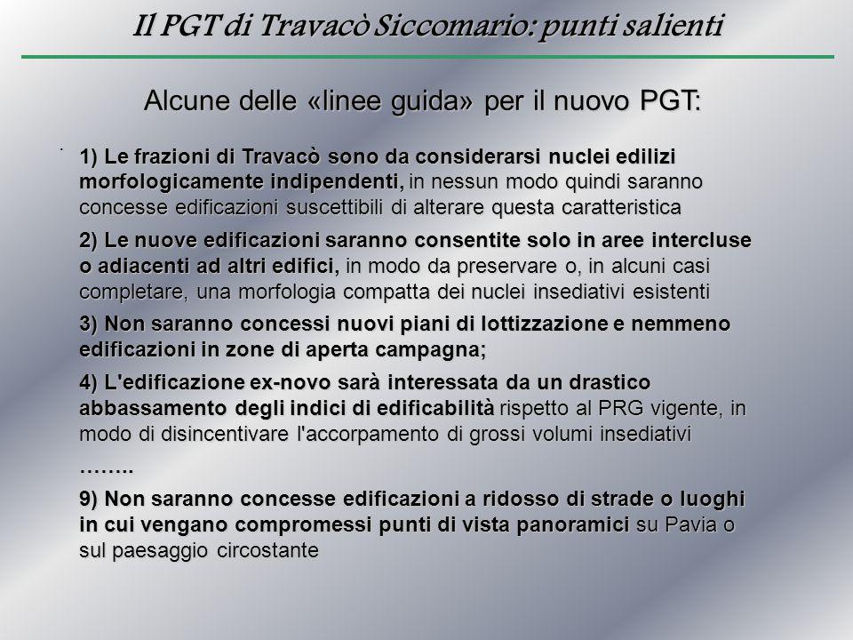 Il PGT di Travacò Siccomario: punti salienti. Alcune delle «linee guida» per il nuovo PGT: 1) Le frazioni di Travacò sono da considerarsi nuclei edili
