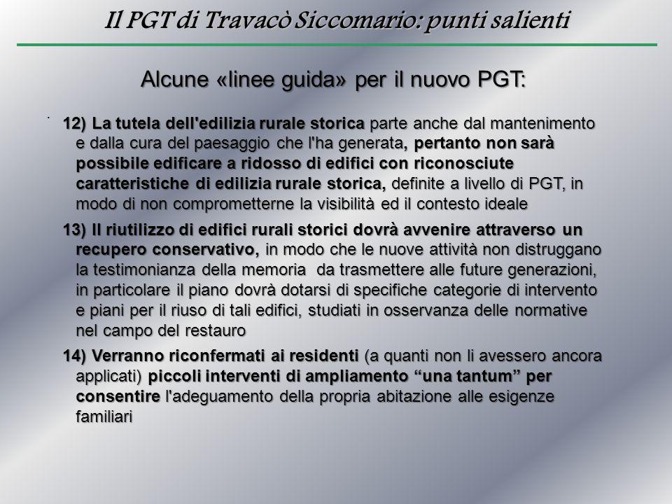 Il PGT di Travacò Siccomario: punti salienti Istanze di Edificabilità presentate Consumo di Suolo Richiesto = Circa 60 Ettari Potenziale abitativo = Circa 3.600 abitanti Abitanti attuali 4.400