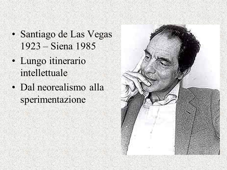 Santiago de Las Vegas 1923 – Siena 1985 Lungo itinerario intellettuale Dal neorealismo alla sperimentazione