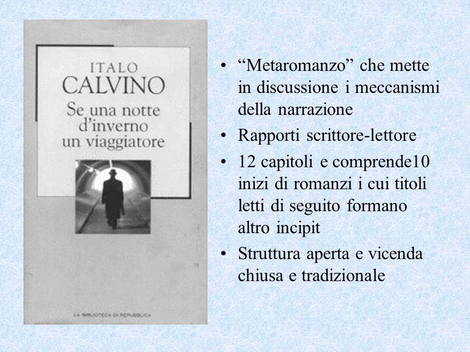 """""""Metaromanzo"""" che mette in discussione i meccanismi della narrazione Rapporti scrittore-lettore 12 capitoli e comprende10 inizi di romanzi i cui titol"""