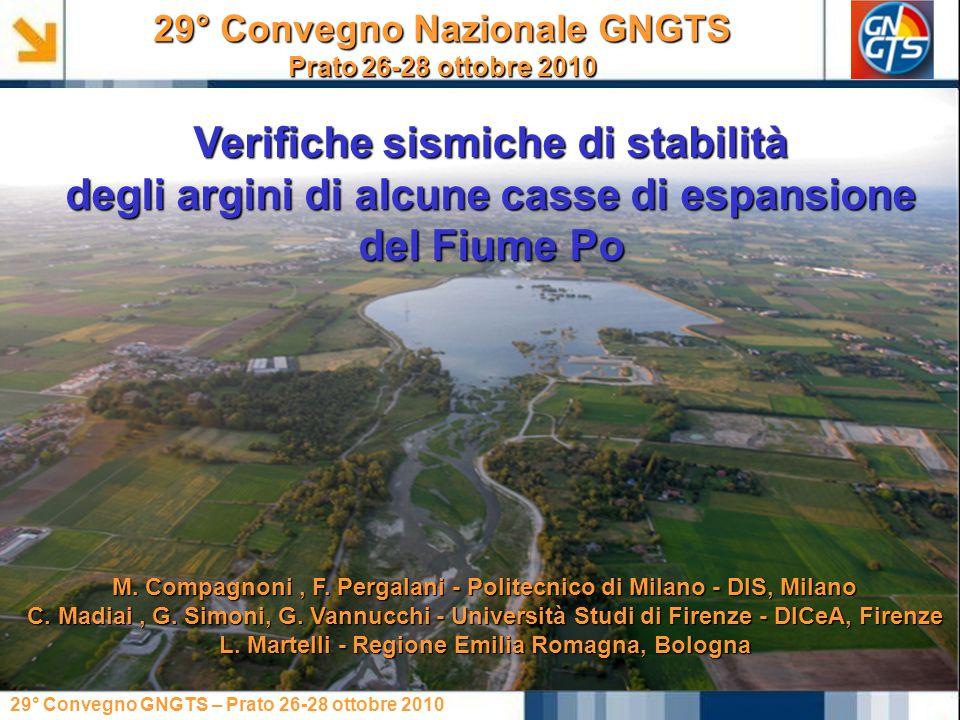 29° Convegno GNGTS – Prato 26-28 ottobre 2010 Verifiche sismiche di stabilità degli argini di alcune casse di espansione del Fiume Po 29° Convegno Naz