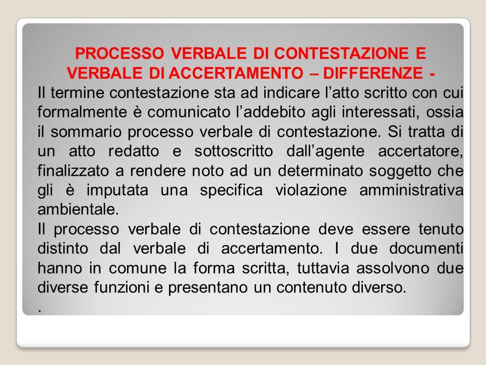PROCESSO VERBALE DI CONTESTAZIONE E VERBALE DI ACCERTAMENTO – DIFFERENZE - Il termine contestazione sta ad indicare l'atto scritto con cui formalmente