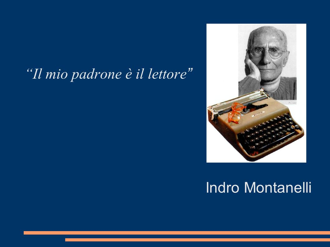 """""""Il mio padrone è il lettore """" Indro Montanelli"""
