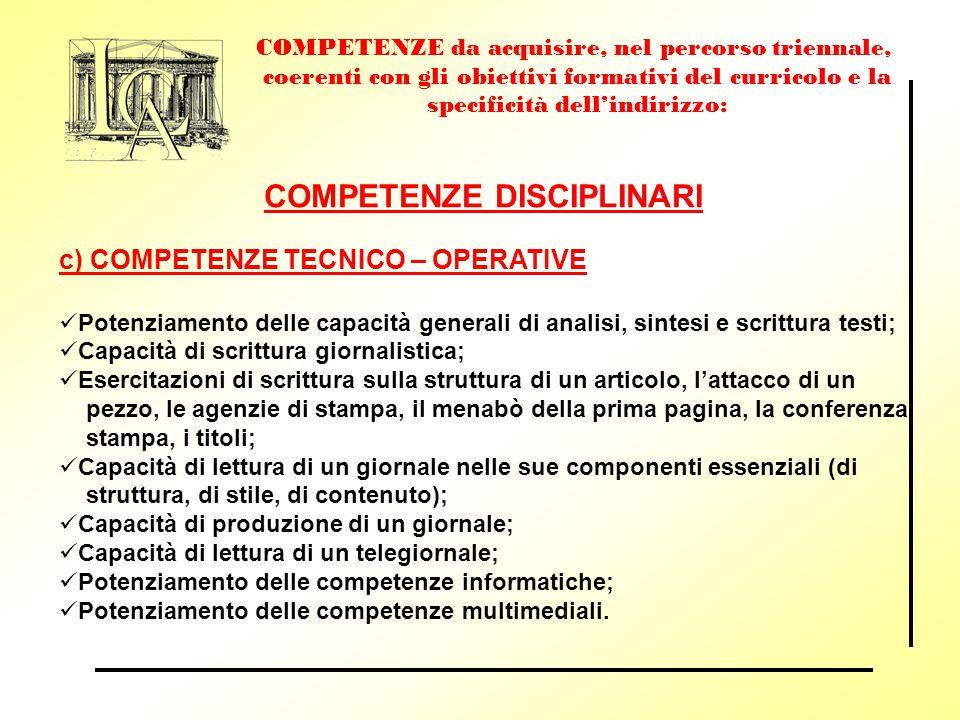 COMPETENZE da acquisire, nel percorso triennale, coerenti con gli obiettivi formativi del curricolo e la specificità dell'indirizzo: COMPETENZE DISCIP