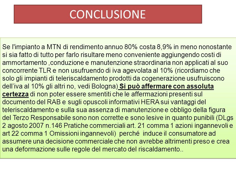 Se l'impianto a MTN di rendimento annuo 80% costa 8,9% in meno nonostante si sia fatto di tutto per farlo risultare meno conveniente aggiungendo costi
