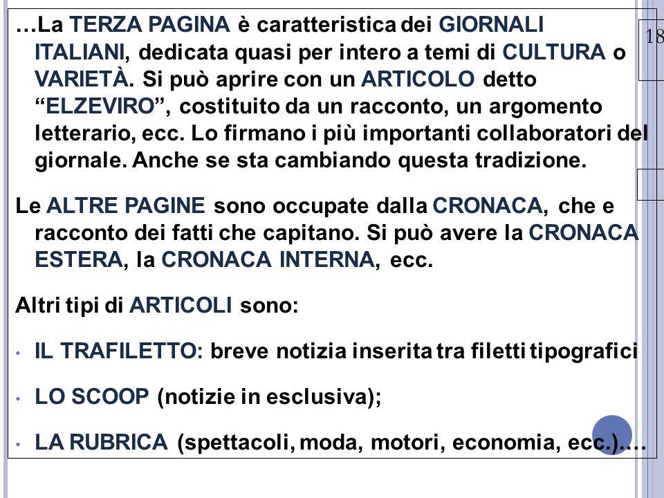 18/03/15 …La TERZA PAGINA è caratteristica dei GIORNALI ITALIANI, dedicata quasi per intero a temi di CULTURA o VARIETÀ.