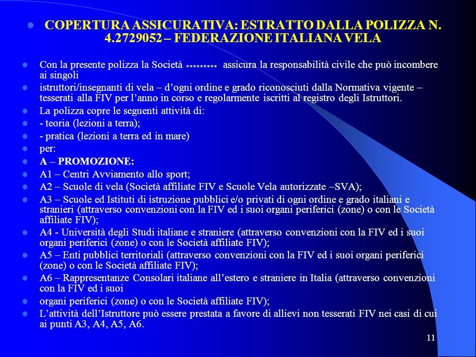 11 COPERTURA ASSICURATIVA: ESTRATTO DALLA POLIZZA N. 4.2729052 – FEDERAZIONE ITALIANA VELA Con la presente polizza la Società ********* assicura la re