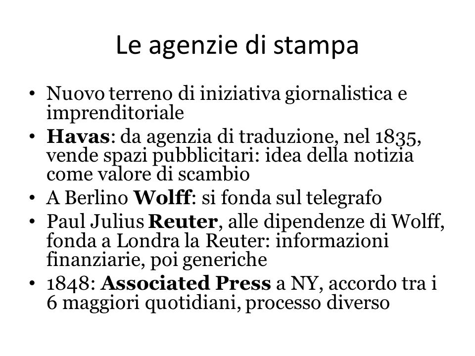 Le agenzie di stampa Nuovo terreno di iniziativa giornalistica e imprenditoriale Havas: da agenzia di traduzione, nel 1835, vende spazi pubblicitari: