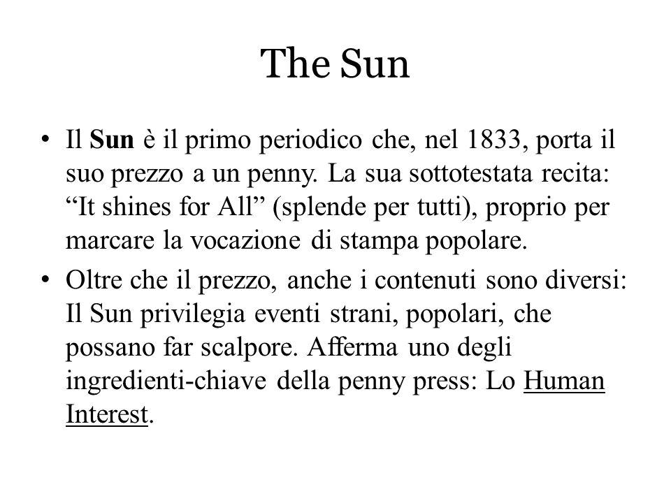 """The Sun Il Sun è il primo periodico che, nel 1833, porta il suo prezzo a un penny. La sua sottotestata recita: """"It shines for All"""" (splende per tutti)"""