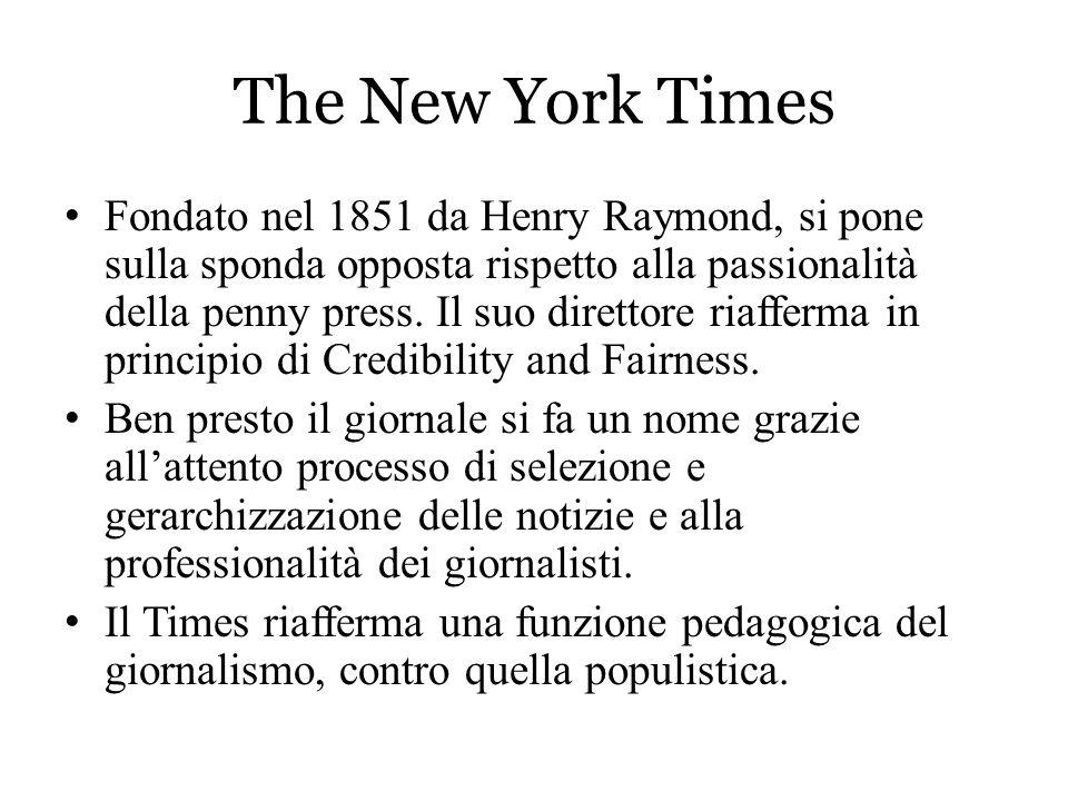The New York Times Fondato nel 1851 da Henry Raymond, si pone sulla sponda opposta rispetto alla passionalità della penny press. Il suo direttore riaf