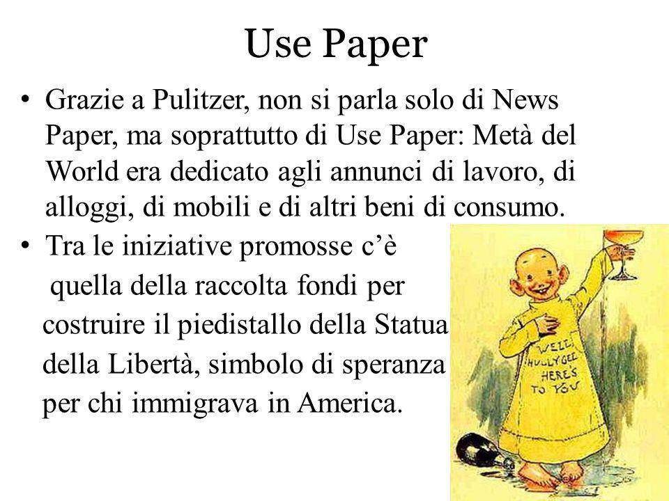 Use Paper Grazie a Pulitzer, non si parla solo di News Paper, ma soprattutto di Use Paper: Metà del World era dedicato agli annunci di lavoro, di allo