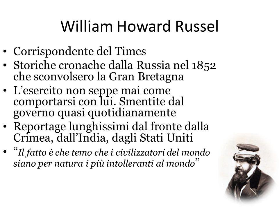 William Howard Russel Corrispondente del Times Storiche cronache dalla Russia nel 1852 che sconvolsero la Gran Bretagna L'esercito non seppe mai come