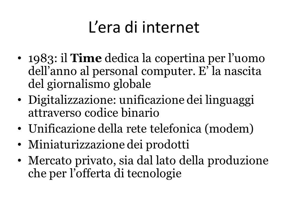L'era di internet 1983: il Time dedica la copertina per l'uomo dell'anno al personal computer. E' la nascita del giornalismo globale Digitalizzazione: