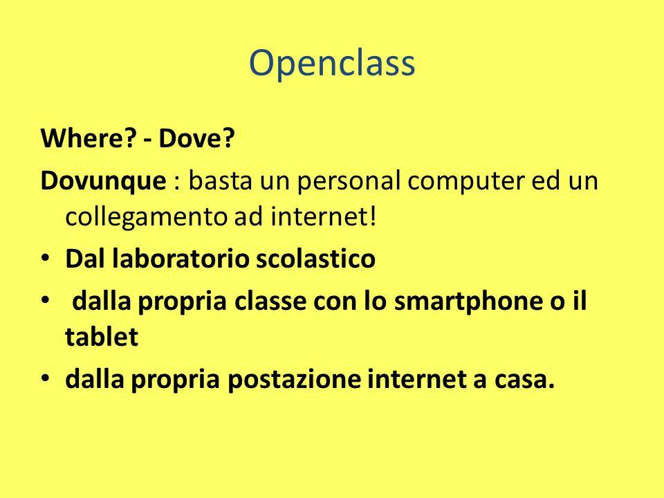 Openclass Where. - Dove. Dovunque : basta un personal computer ed un collegamento ad internet.
