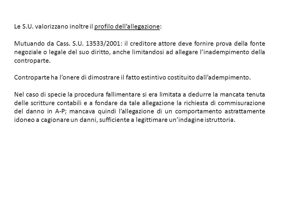 Le S.U. valorizzano inoltre il profilo dell'allegazione: Mutuando da Cass. S.U. 13533/2001: il creditore attore deve fornire prova della fonte negozia