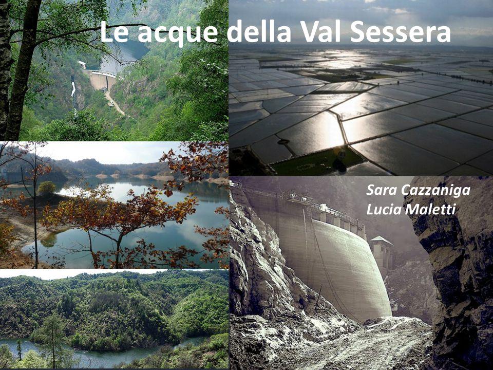 Le acque della Val Sessera Sara Cazzaniga Lucia Maletti