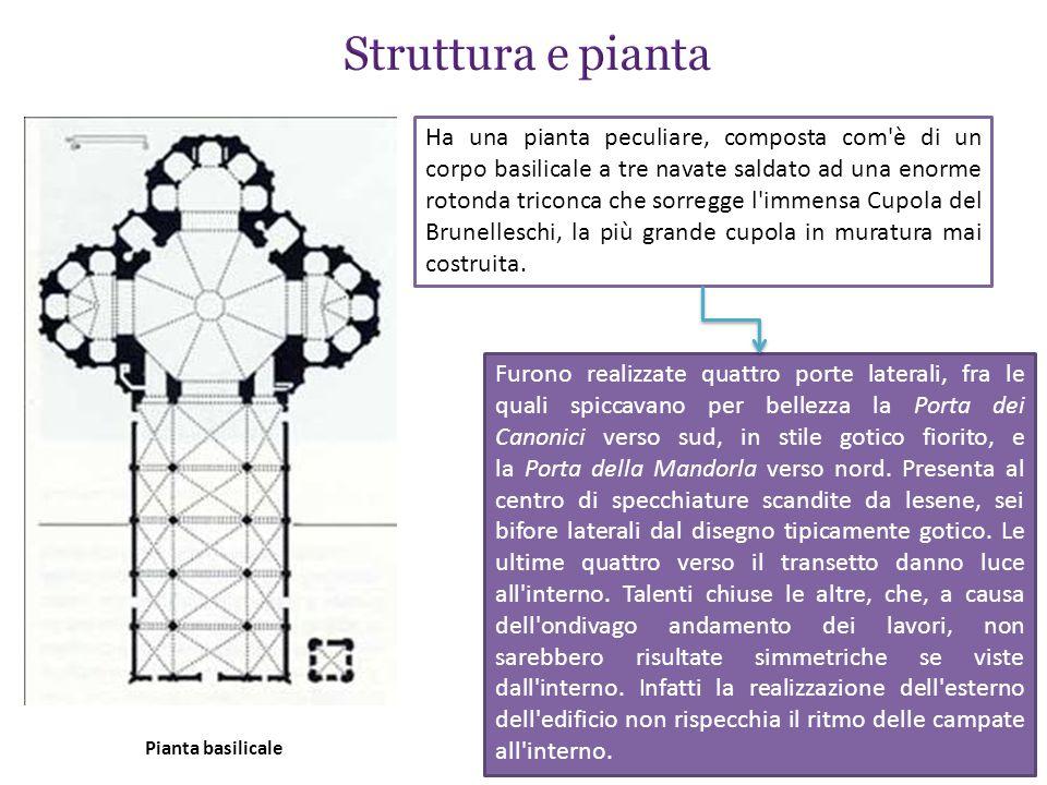 Ha una pianta peculiare, composta com è di un corpo basilicale a tre navate saldato ad una enorme rotonda triconca che sorregge l immensa Cupola del Brunelleschi, la più grande cupola in muratura mai costruita.