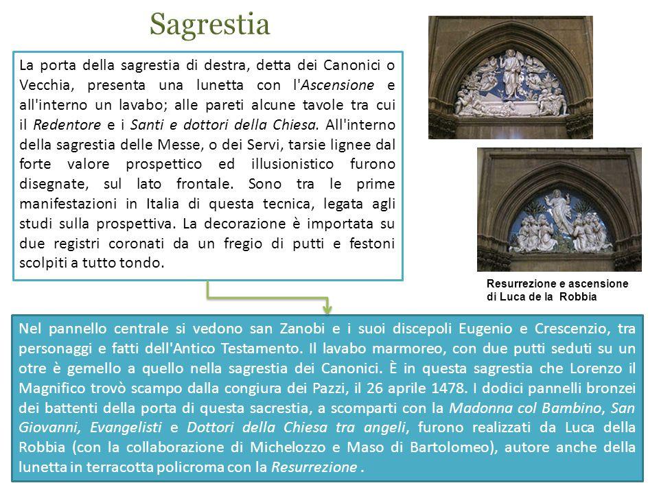 La porta della sagrestia di destra, detta dei Canonici o Vecchia, presenta una lunetta con l Ascensione e all interno un lavabo; alle pareti alcune tavole tra cui il Redentore e i Santi e dottori della Chiesa.