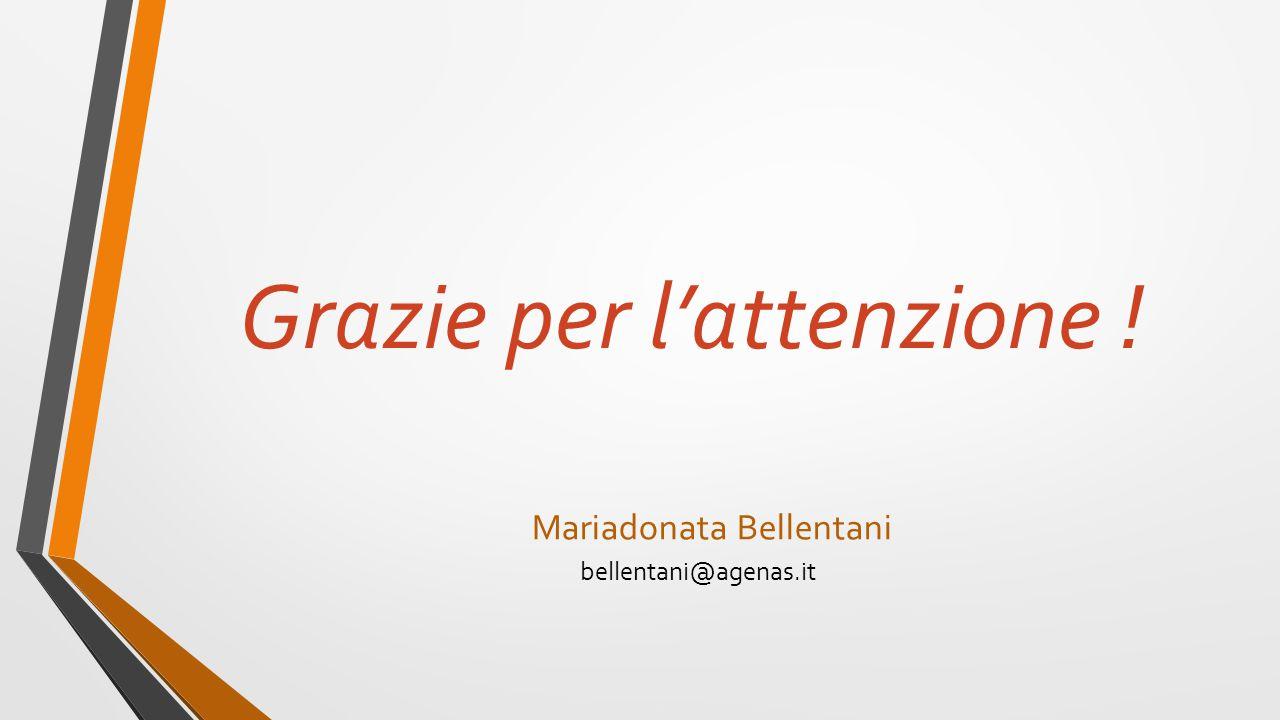 Grazie per l'attenzione ! bellentani@agenas.it Mariadonata Bellentani