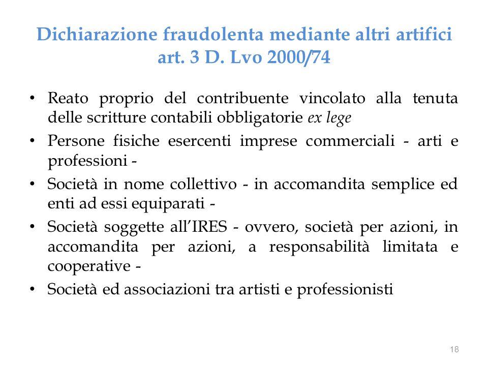 Dichiarazione fraudolenta mediante altri artifici art. 3 D. Lvo 2000/74 Reato proprio del contribuente vincolato alla tenuta delle scritture contabili