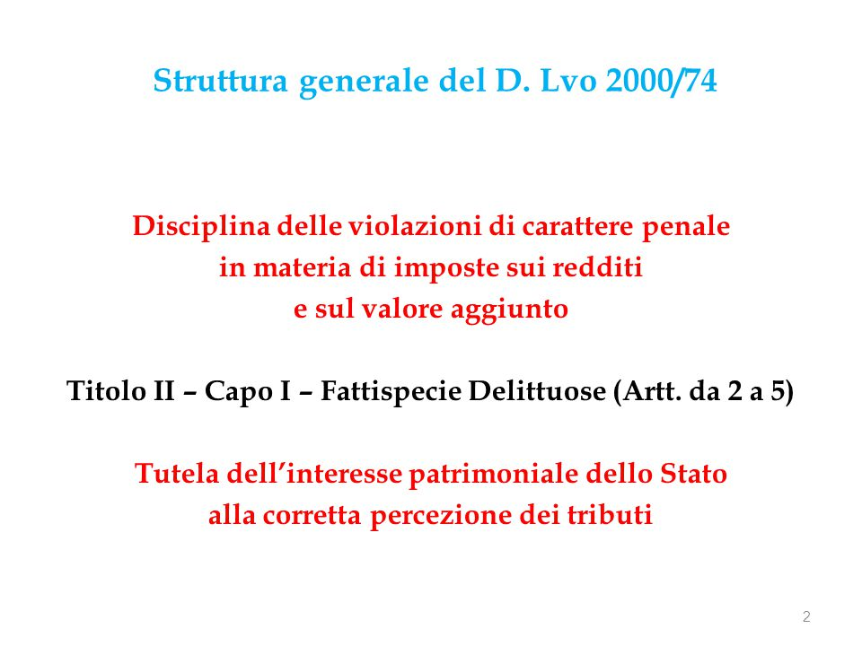 Dolo specifico di evasione Art.1, comma primo, lett.