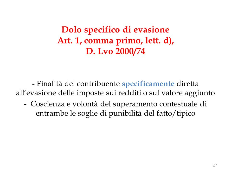 Dolo specifico di evasione Art. 1, comma primo, lett.