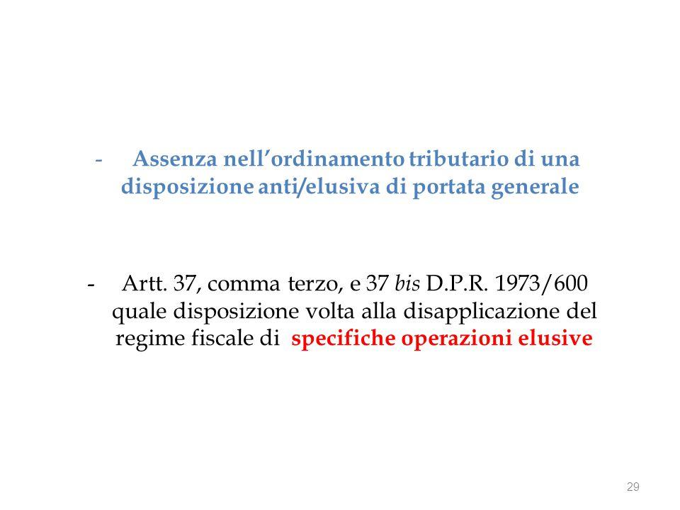 - Assenza nell'ordinamento tributario di una disposizione anti/elusiva di portata generale -Artt.