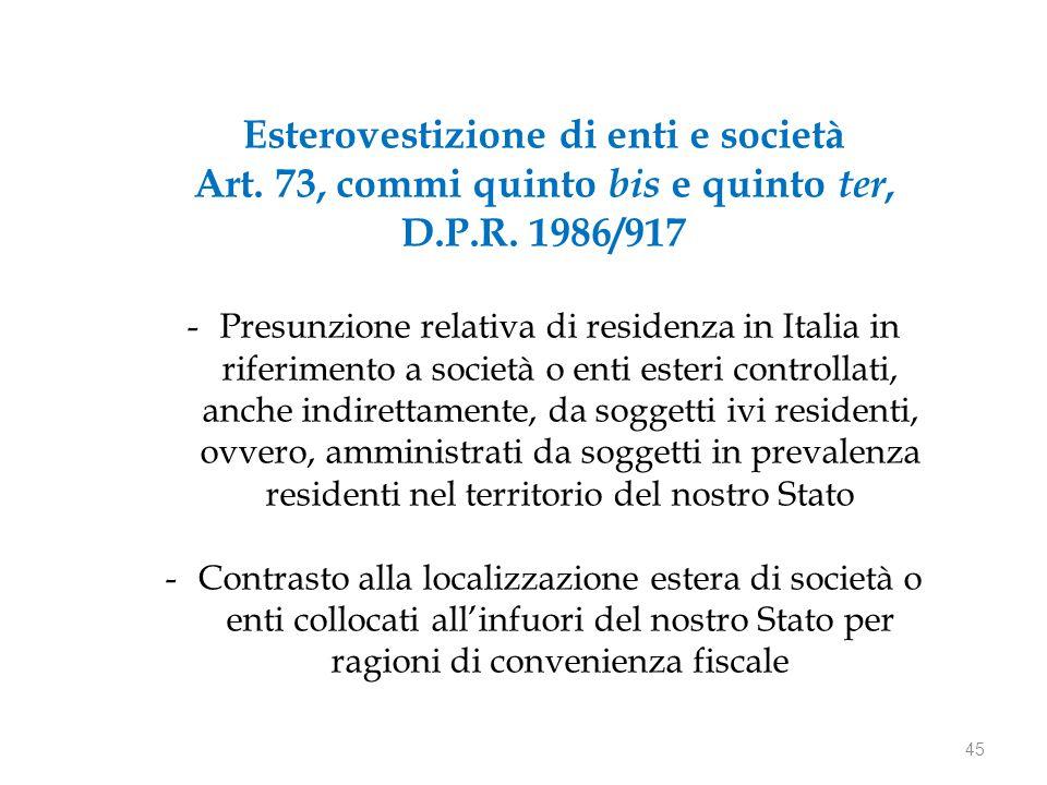 45 Esterovestizione di enti e società Art. 73, commi quinto bis e quinto ter, D.P.R.