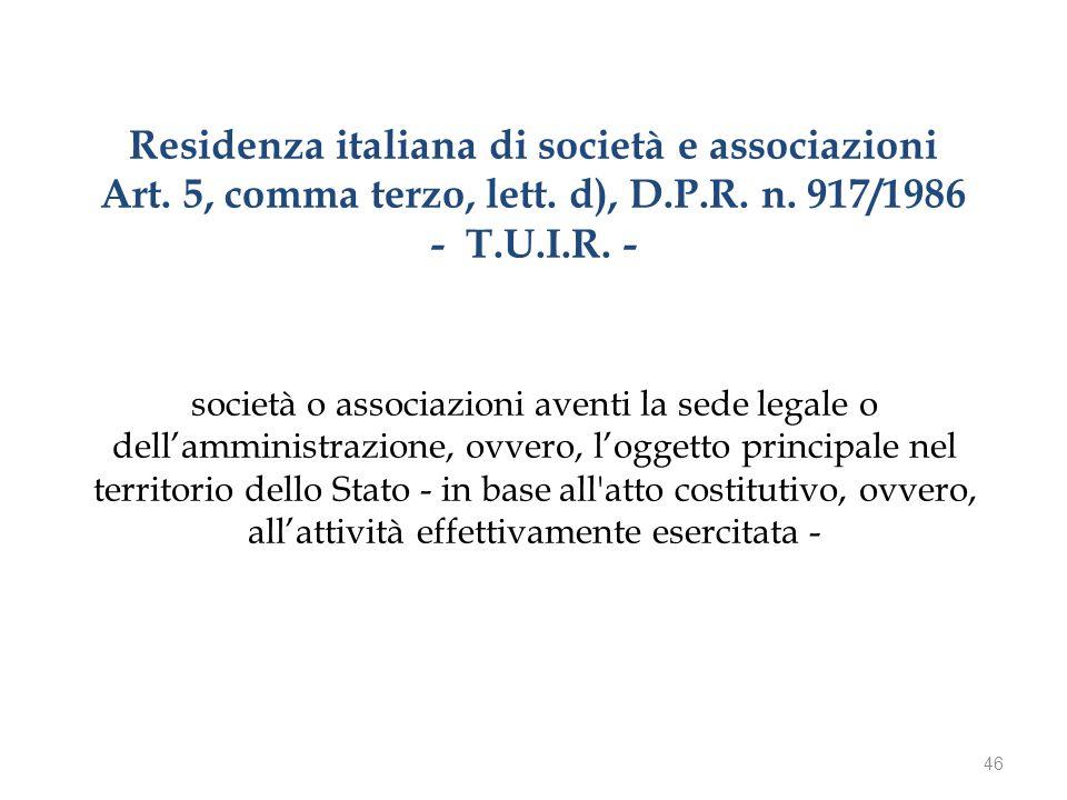 Residenza italiana di società e associazioni Art. 5, comma terzo, lett.