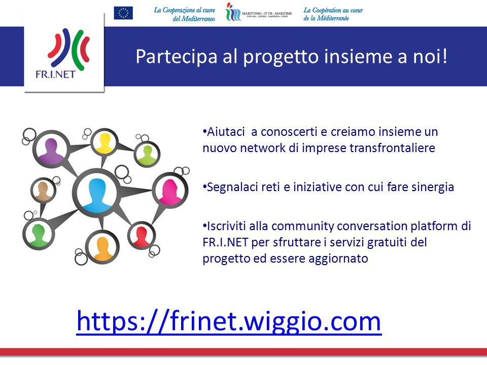 Partecipa al progetto insieme a noi! Aiutaci a conoscerti e creiamo insieme un nuovo network di imprese transfrontaliere Segnalaci reti e iniziative c