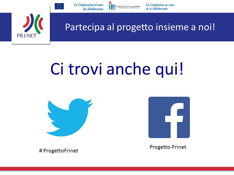 Partecipa al progetto insieme a noi! Ci trovi anche qui! Progetto-Frinet # ProgettoFrinet