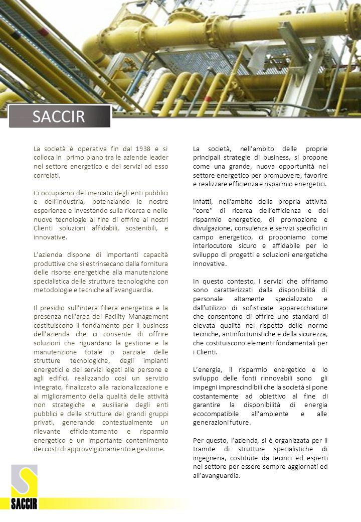 La società è operativa fin dal 1938 e si colloca in primo piano tra le aziende leader nel settore energetico e dei servizi ad esso correlati.