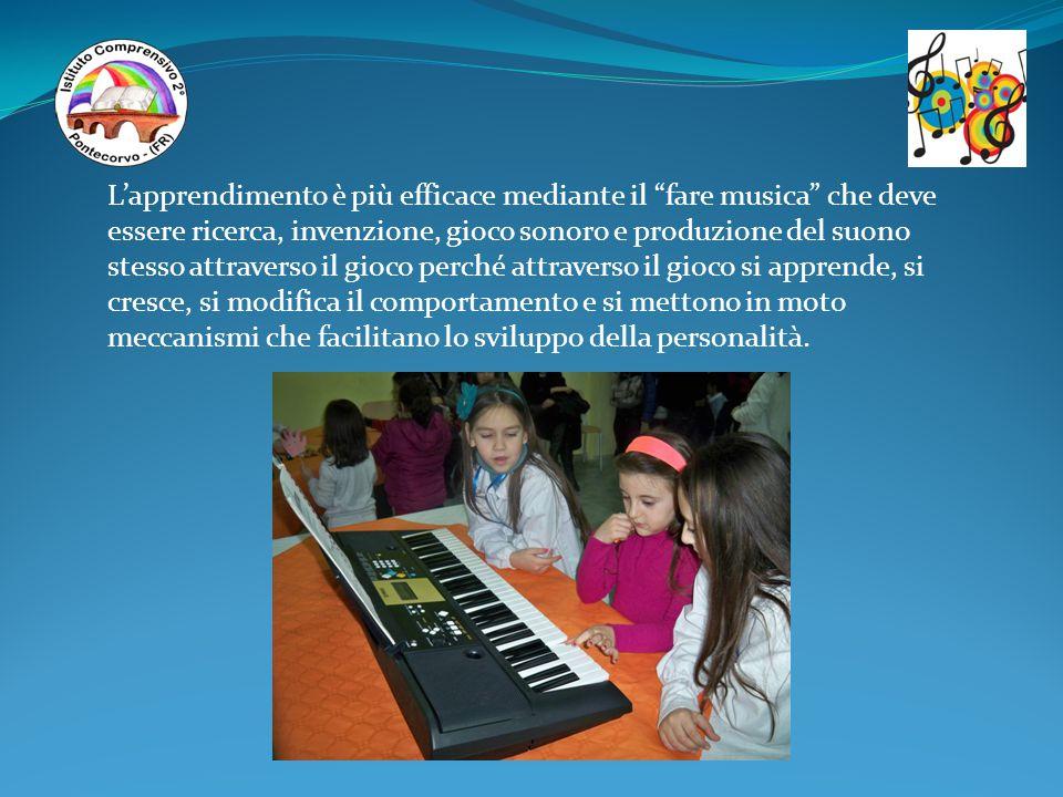 """L'apprendimento è più efficace mediante il """"fare musica"""" che deve essere ricerca, invenzione, gioco sonoro e produzione del suono stesso attraverso il"""