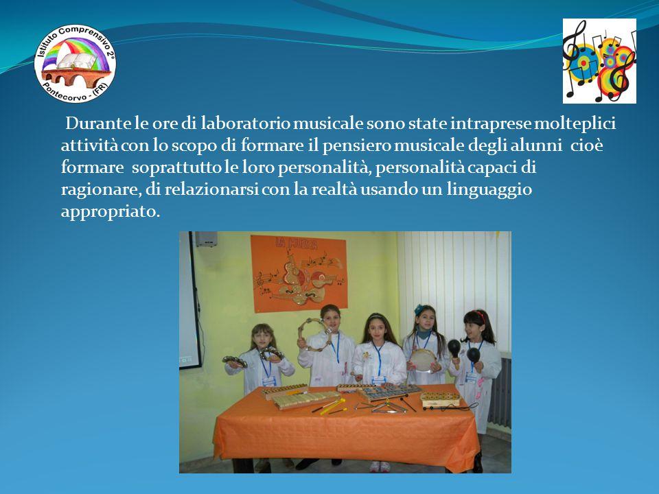 Durante le ore di laboratorio musicale sono state intraprese molteplici attività con lo scopo di formare il pensiero musicale degli alunni cioè formar