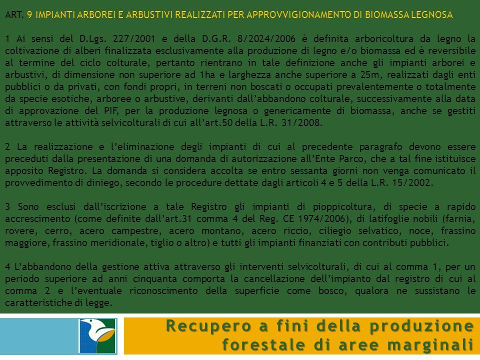 Recupero a fini della produzione forestale di aree marginali ART. 9 IMPIANTI ARBOREI E ARBUSTIVI REALIZZATI PER APPROVVIGIONAMENTO DI BIOMASSA LEGNOSA