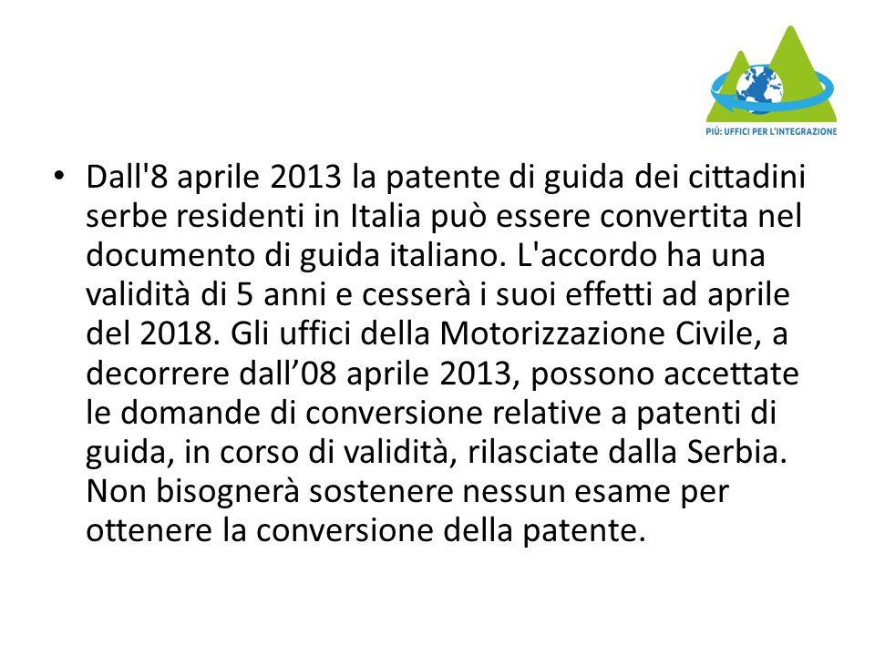 Dall'8 aprile 2013 la patente di guida dei cittadini serbe residenti in Italia può essere convertita nel documento di guida italiano. L'accordo ha una