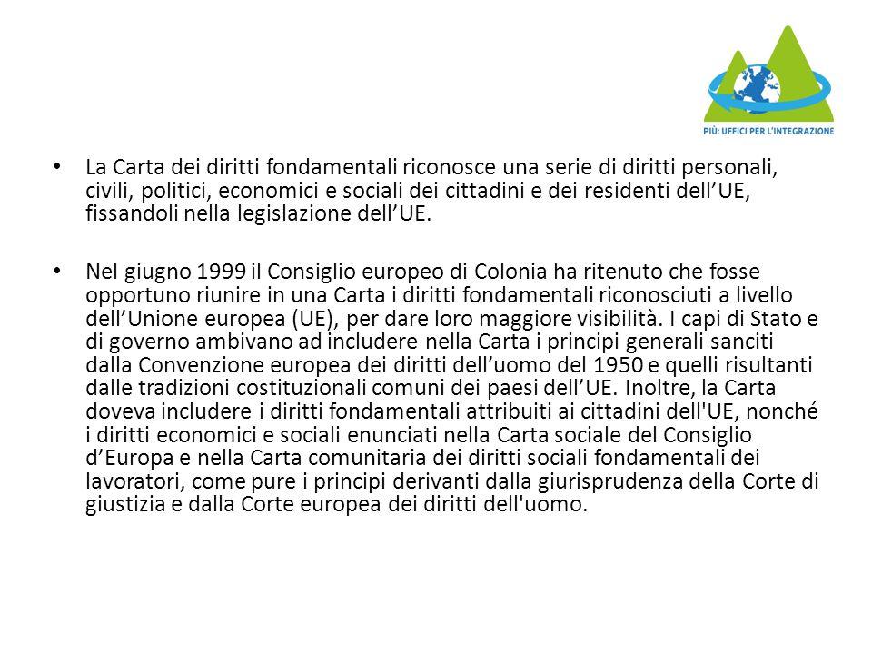 La Carta dei diritti fondamentali riconosce una serie di diritti personali, civili, politici, economici e sociali dei cittadini e dei residenti dell'U