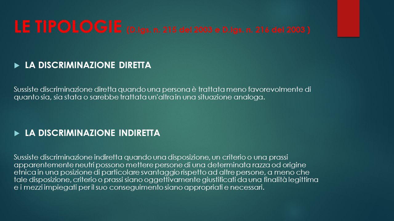 Esempio di discriminazione DIRETTA: - Un datore di lavoro potrebbe decidere di pagare per una stessa prestazione di lavoro 500€ gli italiani e 250€ i pachistani.